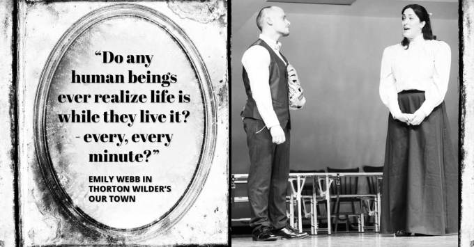 """Do any human beings ever realize life is while they live it? - every, every minute?"" Emily Webb in Thornton Wilder's Our Town"