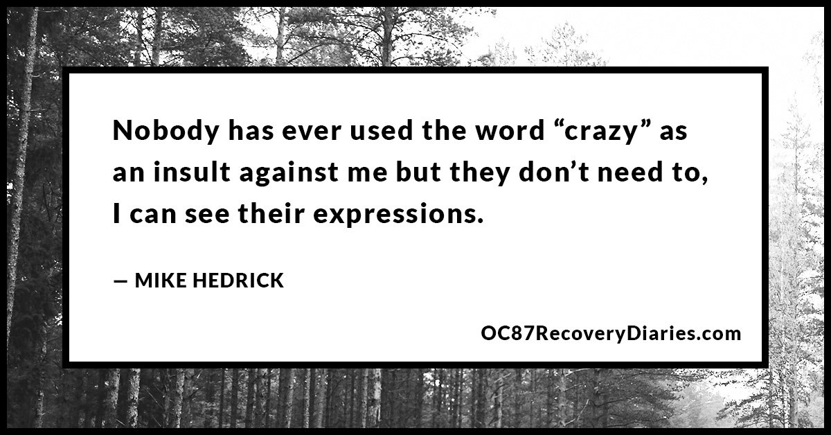 oc87rd-4-schizophrenia-being-labeled-crazy-mike-hedrick