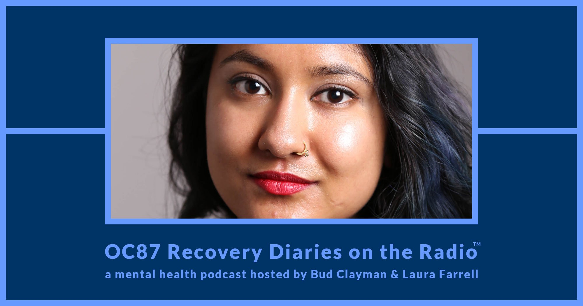 Episode 8 - A Bengali American Woman's Bipolar Journey - OC87